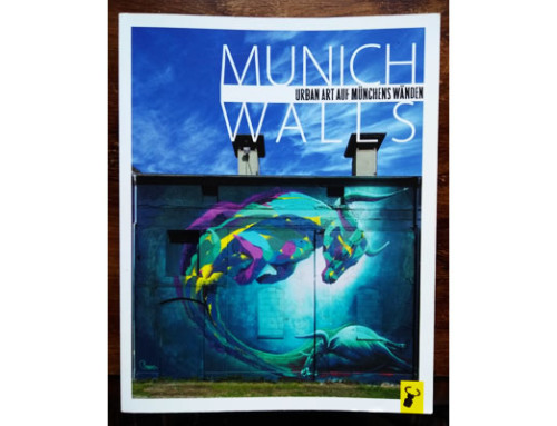 Munich Walls – Urban Art auf Muenchens Waenden