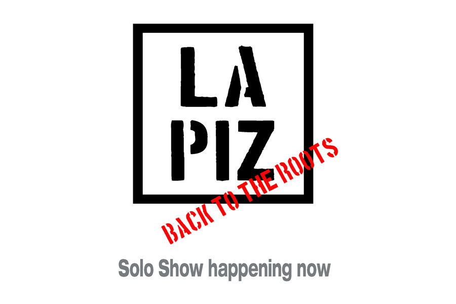 LAPIZ solo show – 'Back to the roots'